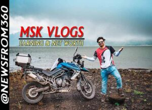 MSK vlogs earning from youtube and net worth