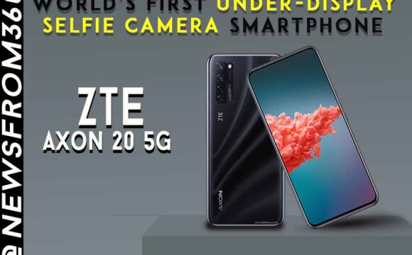 World's first under-display selfie camera smartphone ZTE Axon 20 5G launched