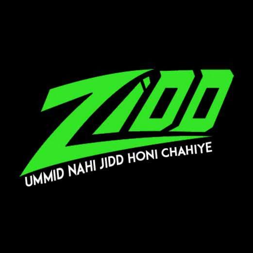 ummid nahi zidd honi chahiye