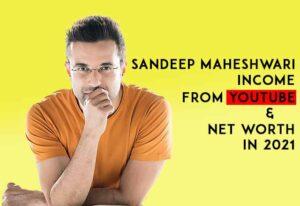 Sandeep maheshwari income from youtube and net worth
