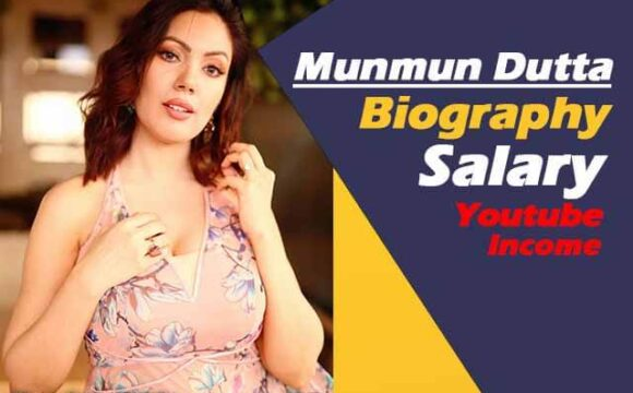 Munmun Dutta salary, net worth and income from youtube